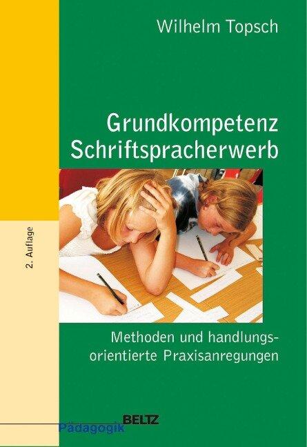 Grundkompetenz Schriftspracherwerb - Wilhelm Topsch