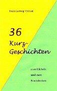 36 Kurzgeschichten - Franz Ludwig Vytrisal