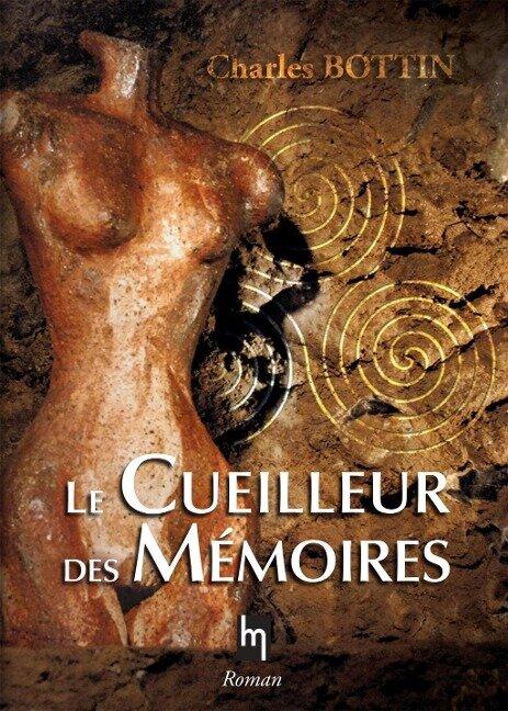 Le cueilleur de mémoires - Charles Bottin