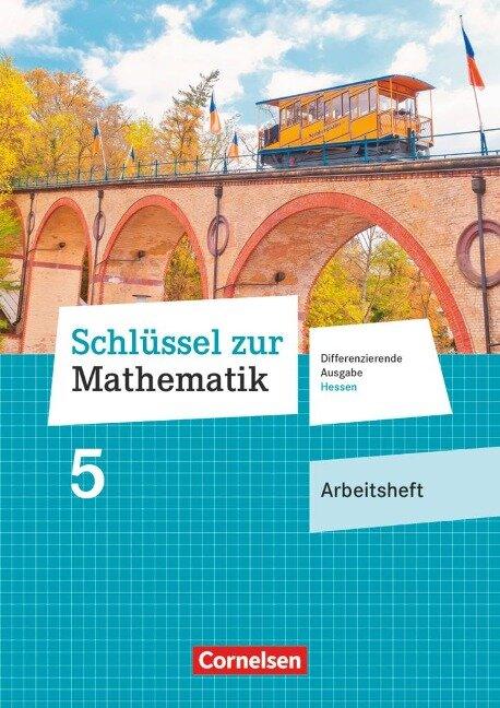 Schlüssel zur Mathematik 5. Schuljahr - Differenzierende Ausgabe Hessen - Arbeitsheft mit eingelegten Lösungen -