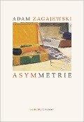 Asymmetrie - Adam Zagajewski