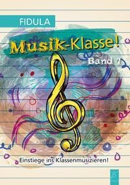 Musik-Klasse! - Eckart Vogel, Karlpeter Schlosser, Christine Freigang, Daniel Giordani, Yela Brodesser