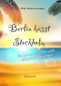 Berlin küsst Stockholm - Petra Sommersperger