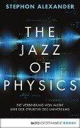 The Jazz of Physics - Stephon H. S. Alexander