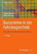 Bussysteme in der Fahrzeugtechnik - Werner Zimmermann, Ralf Schmidgall