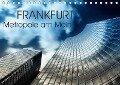 Frankfurt Metropole am Main (Tischkalender 2018 DIN A5 quer) - Markus Pavlowsky Photography