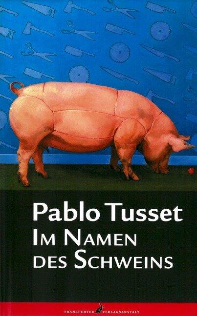 Im Namen des Schweins - Pablo Tusset