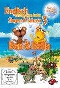 Ben & Bella - Englisch entdecken beim Singen & Tanzen 3 -