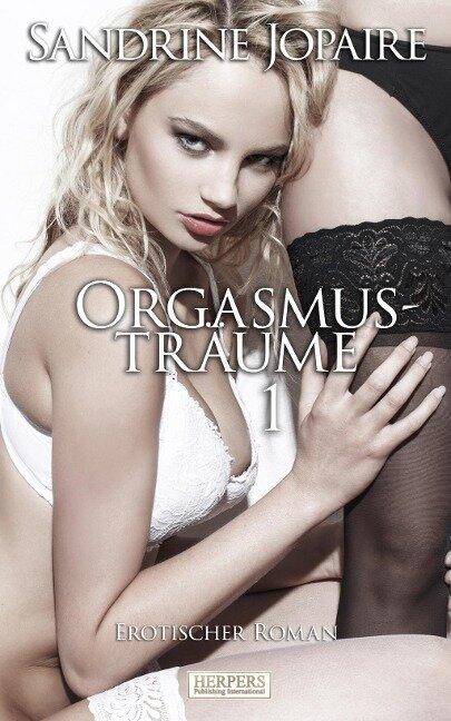 Orgasmusträume - Sandrine Jopaire
