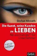 Die Kunst, seine Kunden zu lieben - Stefan Merath