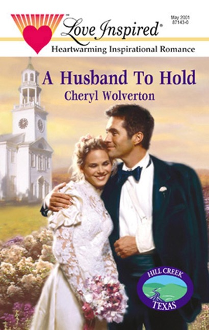 A Husband To Hold (Mills & Boon Love Inspired) - Cheryl Wolverton