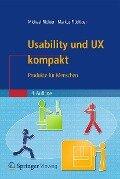 Usability und UX kompakt - Michael Richter, Markus D. Flückiger