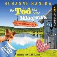 Der Tod hält keine Mittagsruhe - Sofia und die Hirschgrund-Morde - Bayernkrimi, Teil 3 (Ungekürzt) - Susanne Hanika