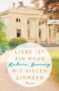 Liebe ist ein Haus mit vielen Zimmern - Katrin Burseg