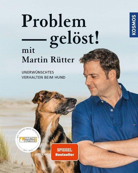 Problem gelöst! mit Martin Rütter - Martin Rütter, Andrea Buisman