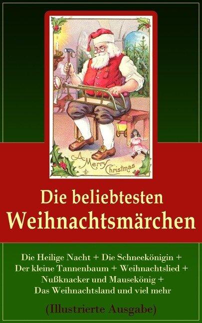Die beliebtesten Weihnachtsmärchen (Illustrierte Ausgabe) - Hans Christian Andersen, Jacob Grimm, Wilhelm Grimm, Hermann Löns, Charles Dickens