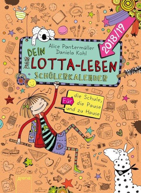 Mein Lotta-Leben. Mein/Dein Schülerkalender 2018/2019 - Alice Pantermüller, Daniela Kohl