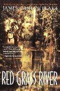 Red Grass River - James Carlos Blake