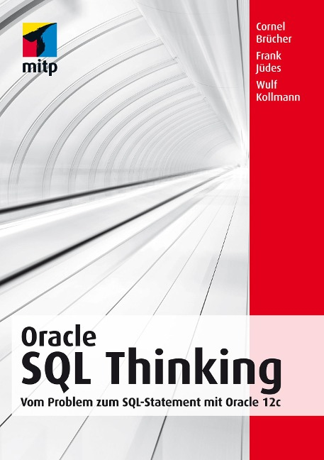 Oracle SQL Thinking - Cornel Brücher, Wulf Kollmann, Frank Jüdes
