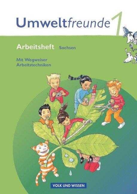Umweltfreunde 1. Schuljahr. Arbeitsheft. Sachsen. Neubearbeitung 2009 -