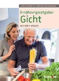 Ernährungsratgeber Gicht - Sven-David Müller, Christiane Weißenberger