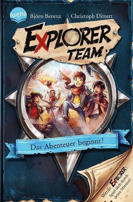 Explorer Team. Das Abenteuer beginnt! - Björn Berenz, Christoph Dittert