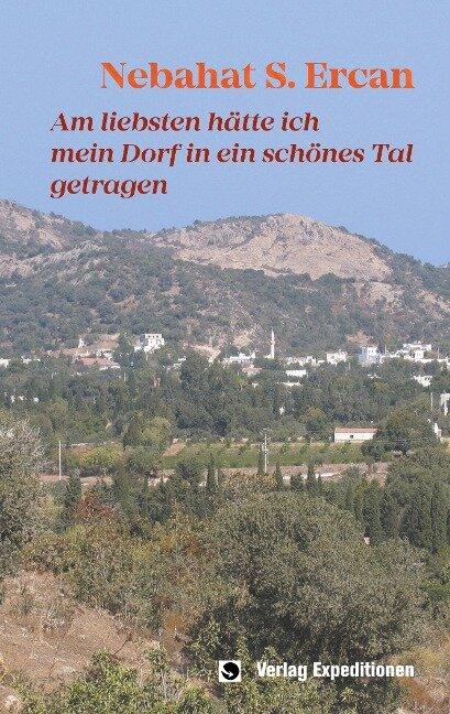 Am liebsten hätte ich mein Dorf in ein schönes Tal getragen - Nebahat S. Ercan