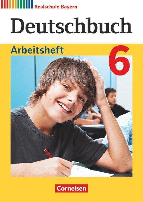 Deutschbuch 6. Jahrgangsstufe - Realschule Bayern - Arbeitsheft mit Lösungen -