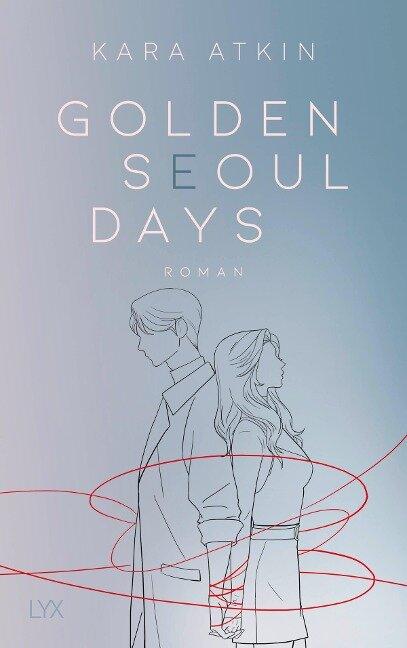 Golden Seoul Days - Kara Atkin