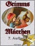 Grimms Märchen - Vollständige, überarbeitete und illustrierte Ausgabe (HD) - Jacob Ludwig Carl Grimm, Wilhelm Carl Grimm, Brüder Grimm, Jürgen Schulze