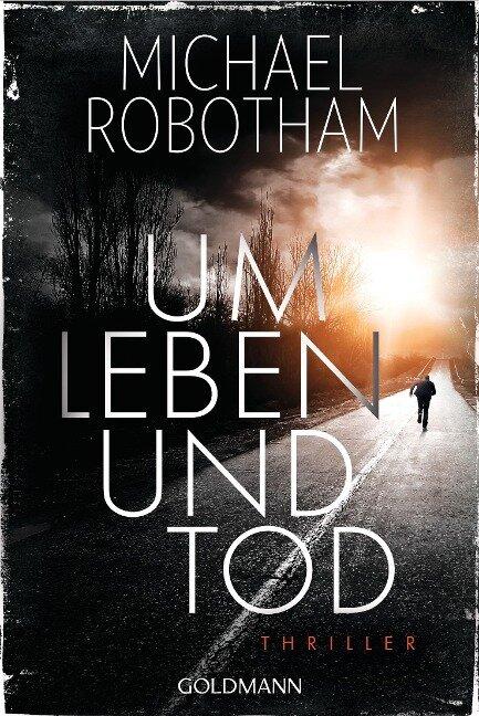 Um Leben und Tod - Michael Robotham