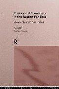Politics and Economics in the Russian Far East -