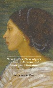 Mixed Race Stereotypes in South African and American Literature - D. Mafe