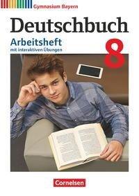 Deutschbuch Gymnasium - Bayern - Neubearbeitung. 8. Jahrgangsstufe - Arbeitsheft mit interaktiven Übungen auf scook.de -