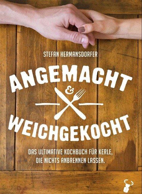 Angemacht & Weichgekocht - Stefan Hermansdorfer