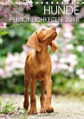 Hundepersönlichkeiten (Tischkalender 2018 DIN A5 hoch) Dieser erfolgreiche Kalender wurde dieses Jahr mit gleichen Bildern und aktualisiertem Kalendarium wiederveröffentlicht. - k. A. dogARTig