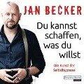 Du kannst schaffen, was du willst - Jan Becker