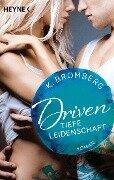 Driven. Tiefe Leidenschaft - K. Bromberg