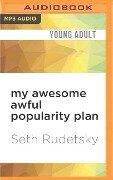 My Awesome Awful Popularity Plan - Seth Rudetsky