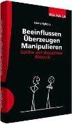 Beeinflussen - Überzeugen - Manipulieren - Heinz Ryborz