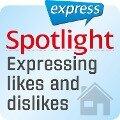 Spotlight express - Mein Alltag - Wie man Vorlieben und Abneigungen ausdr¿ckt - Spotlight Verlag