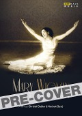 Mary Wigman - The Soul of Dance -