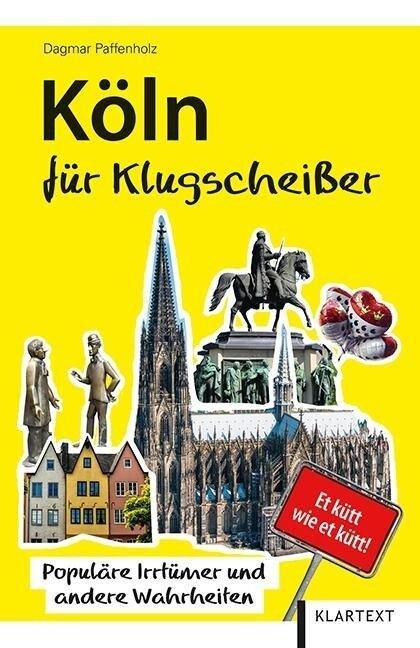 Köln für Klugscheißer
