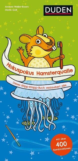Hokuspokus Hamsterqualle - Dieses Klipp-Klapp-Buch verzaubert alle - Ab 4 Jahren - Andrea Weller-Essers