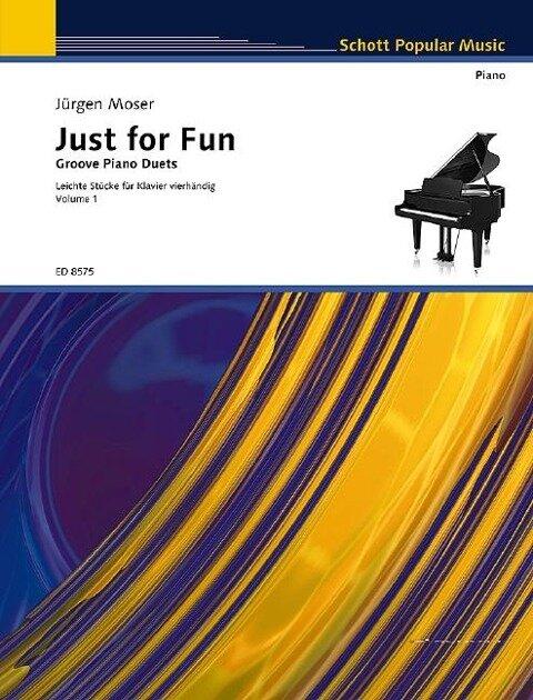 Just for Fun. Leichte Stücke. Band 1. Klavier 4-händig. - Jürgen Moser
