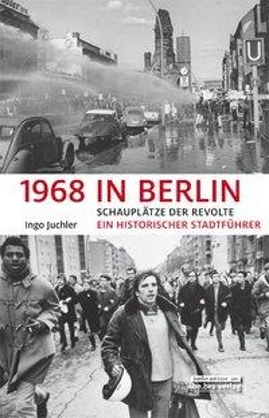 1968 in Berlin - Ingo Juchler