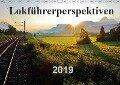 Lokführerperspektiven (Wandkalender 2019 DIN A3 quer) - Jules Pan