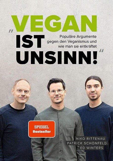 """""""Vegan ist Unsinn!"""" - Niko Rittenau, Ed Winters, Patrick Schönfeld"""