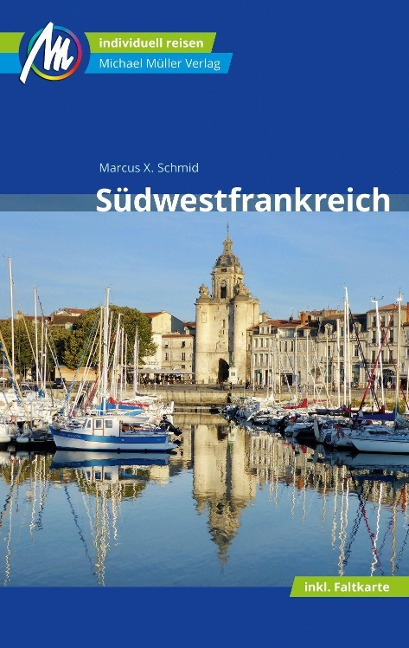 Südwestfrankreich Reiseführer Michael Müller Verlag - Marcus X Schmid