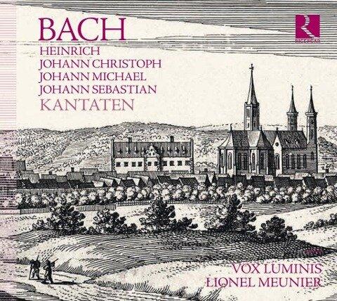 Kantaten der Bach-Familie - Heinrich Bach, Johann Christoph Bach, Johann Michael Bach, Johann Sebastian Bach